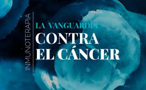 La inmunoterapia, una importante arma contra el cáncer