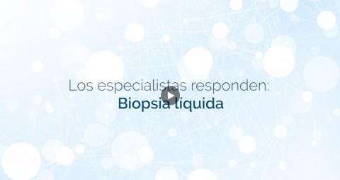 """Los especialistas responden: """"¿Qué nos aporta hoy en día y ofrecerá en un futuro la Biopsia Líquida?"""""""