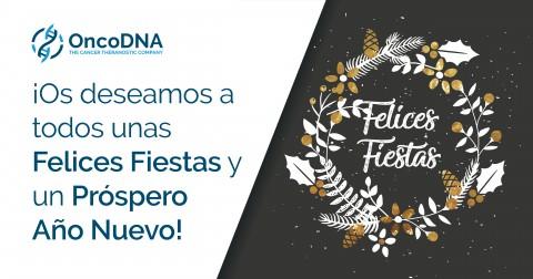 ¡Feliz Navidad y Próspero Año Nuevo de parte del equipo de OncoDNA en España!